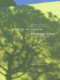 Pour un art concret : Espace de l'art concret, donation Albers-Honegger = Konkrete Kunst : Schenkung Albers-Honegger