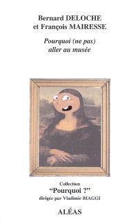 Pourquoi (ne pas) aller au musée