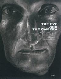 The eye and the camera : the Albertina collection of photographs