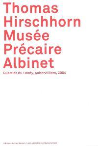 Thomas Hirschhorn, Musée précaire Albinet : quartier du Landy, Aubervilliers, 2004