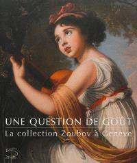 Une question de goût : la collection Zoubov à Genève