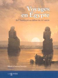 Voyages en Egypte : de l'Antiquité au début du XXe siècle