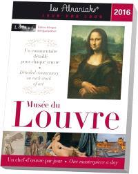 Musée du Louvre 2016 : un chef-d'oeuvre par jour = Musée du Louvre 2016 : one masterpiece a day