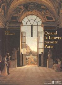 Quand le Louvre raconte Paris