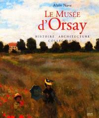 Le musée d'Orsay : histoire, architecture, collections