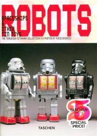 Robots : spaceships & other tin toys : the Teruhisa Kitahara collection