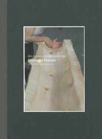 Giuseppe Penone, Des veines, au ciel, ouvertes : exposition, MAC's Grand Hornu, du 31 octobre 2010 au 13 février 2011