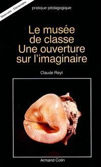 Le Musée de classe : une ouverture sur l'imaginaire