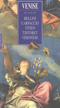 Venise : où trouver Bellini, Carpaccio, Titien, Tintoret, Véronèse