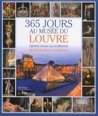 365 jours au Musée du Louvre 2014 : calendrier mensuel, plus de 200 photos = Monthly wall calendar, over 200 pictures