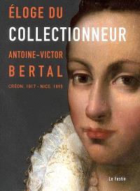 Antoine-Victor Bertal, Créon, 1817-Nice, 1895 : éloge du collectionneur : Chapelle du carmel de Libourne du 20 mai au 28 octobre 2006