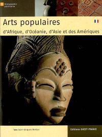 Arts populaires d'Afrique, d'Océanie, d'Asie et des Amériques