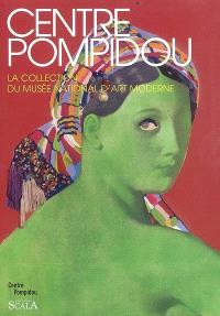 Centre Pompidou : la collection du Musée national d'art moderne : peintures et sculptures