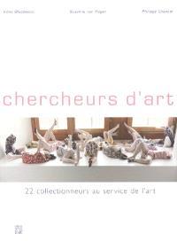 Chercheurs d'art : 22 collectionneurs au service de l'art