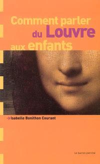 Comment parler du Louvre aux enfants