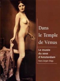 Dans le temple de Vénus : le musée érotique d'Amsterdam