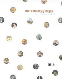 Histoires d'un musée : le Musée des beaux-arts de Lyon