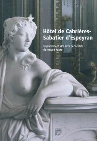 Hôtel de Cabrières-Sabatier d'Espeyran : département des arts décoratifs du Musée Fabre