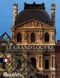 Le grand Louvre : le palais, les collections, les nouveaux espaces