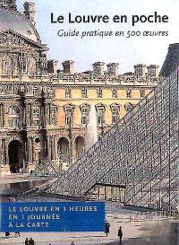 Le Louvre en poche : guide pratique en 500 oeuvres