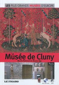 Le musée de Cluny : musée national du Moyen Age, Paris