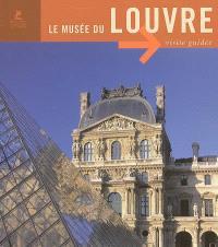 Le musée du Louvre : visite guidée