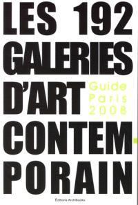 Les 192 galeries d'art contemporain : guide Paris 2008