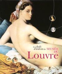 Les chefs-d'oeuvre du Musée du Louvre