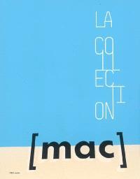 MAC : la collection, 1967-2007