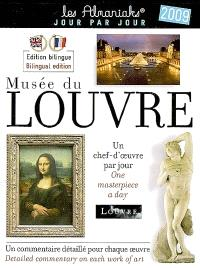 Musée du Louvre 2009 : un chef-d'oeuvre par jour : un commentaire détaillé pour chaque oeuvre = Musée du Louvre 2008 : one masterpiece a day : detailed commentary on each work of art
