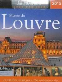 Musée du Louvre 2015 : un chef-d'oeuvre par jour = Musée du Louvre 2015 : one masterpiece a day