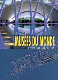 Musées du monde : chefs-d'oeuvre d'architecture