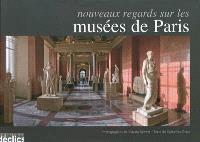 Nouveaux regards sur les musées de Paris