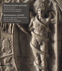 Renaissance privée : aspects insolites du collectionnisme dans la famille d'Este, de Dosso Dossi à Brueghel