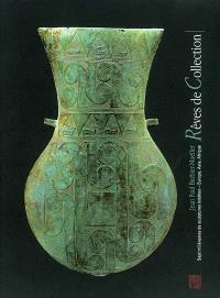 Rêve de collection : sept millénaires de sculptures inédites, Europe, Asie, Afrique