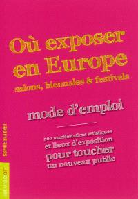 Où exposer en Europe : salons, biennales & festivals : mode d'emploi