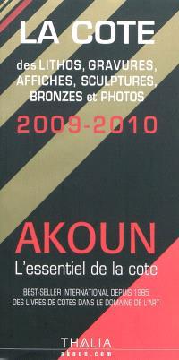 La cote des lithos, gravures, affiches, sculptures, bronzes et photos : 2009-2010
