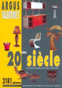 Argus Valentine's 20e siècle : principales antiquités des années 1880-2002