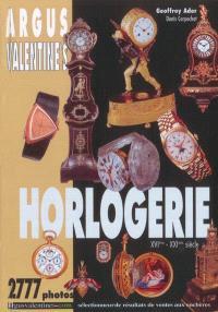 Argus Valentine's horlogerie : XVIe-XXe siècle