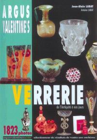 Argus Valentine's verrerie : de l'Antiquité à nos jours