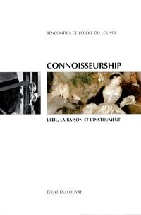 Connoisseurship, l'oeil, la raison et l'instrument