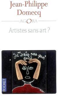 L'art du contemporain, Artistes sans art ?