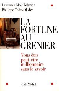 La fortune au grenier : vous êtes peut-être millionnaire sans le savoir