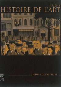 Histoire de l'art. n° 75, Figures de l'altérité