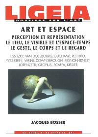 Ligeia. n° 73 à 76, Art et espace : perception et représentation, le lieu, le visible et l'espace-temps, le geste, le corps et le regard