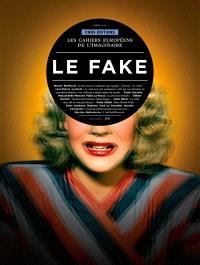 Cahiers européens de l'imaginaire (Les). n° 6, Le fake
