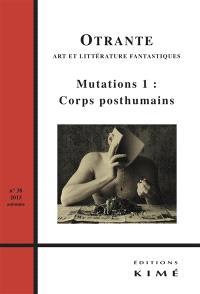 Otrante. n° 38, Mutations (1) : corps posthumains