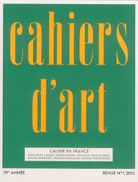 Cahiers d'art. n° 1 (2015), Calder en France