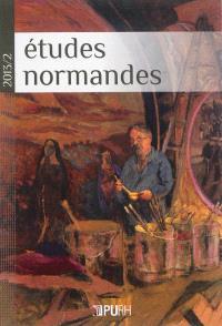 Etudes normandes. n° 2 (2013), L'art d'être original : singularités, reprises et innovations dans l'art et la culture en Normandie du XIXe siècle à nos jours