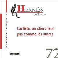 Hermès. n° 72, L'artiste, un chercheur pas comme les autres